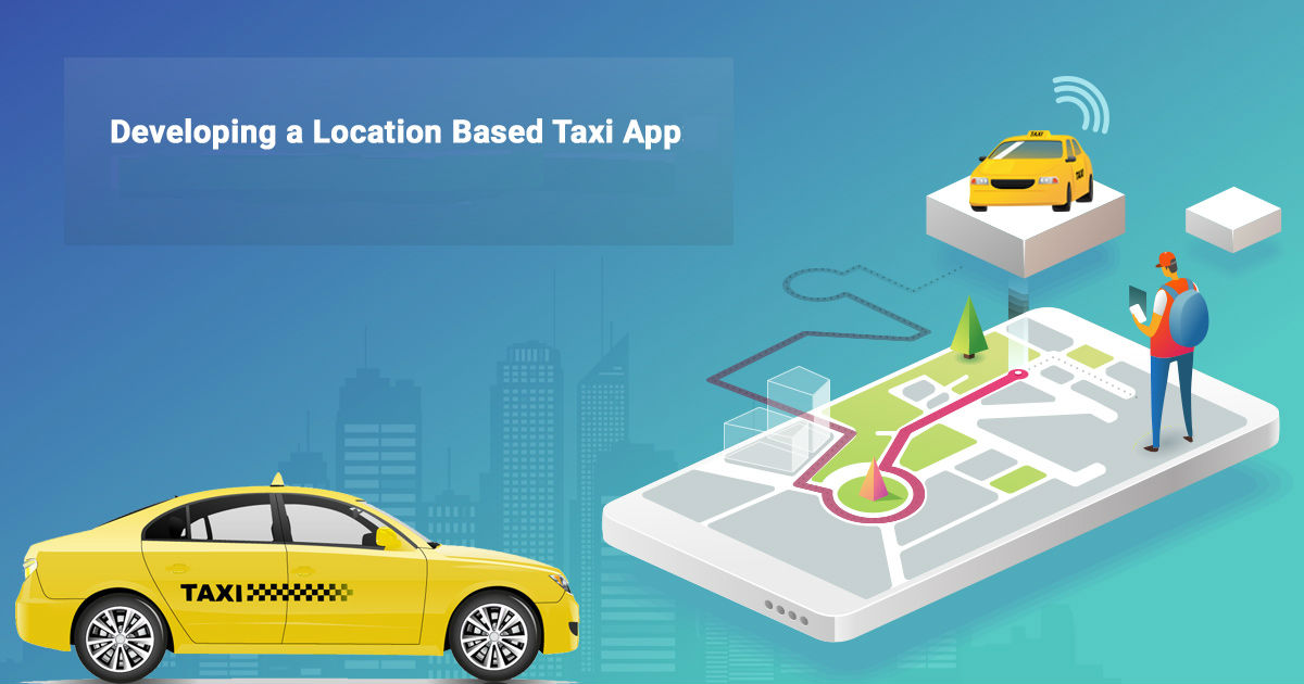 How to Develop an Uber Clone App using Location Based Services?